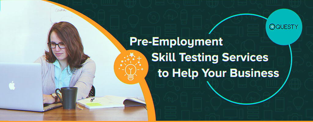 Pre Employment Skill Testing Services to Help Your Business