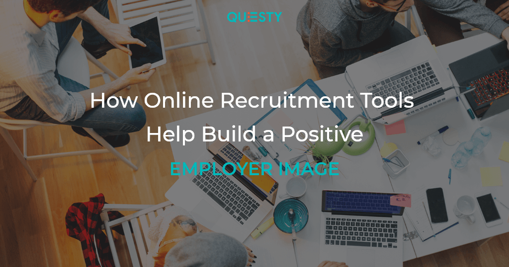 How Online Recruitment Tools Help Build a Positive Employer Image