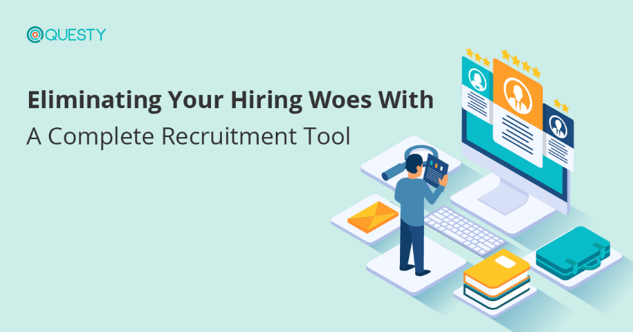 Eliminating Your Hiring Woes With A Complete Recruitment Tool