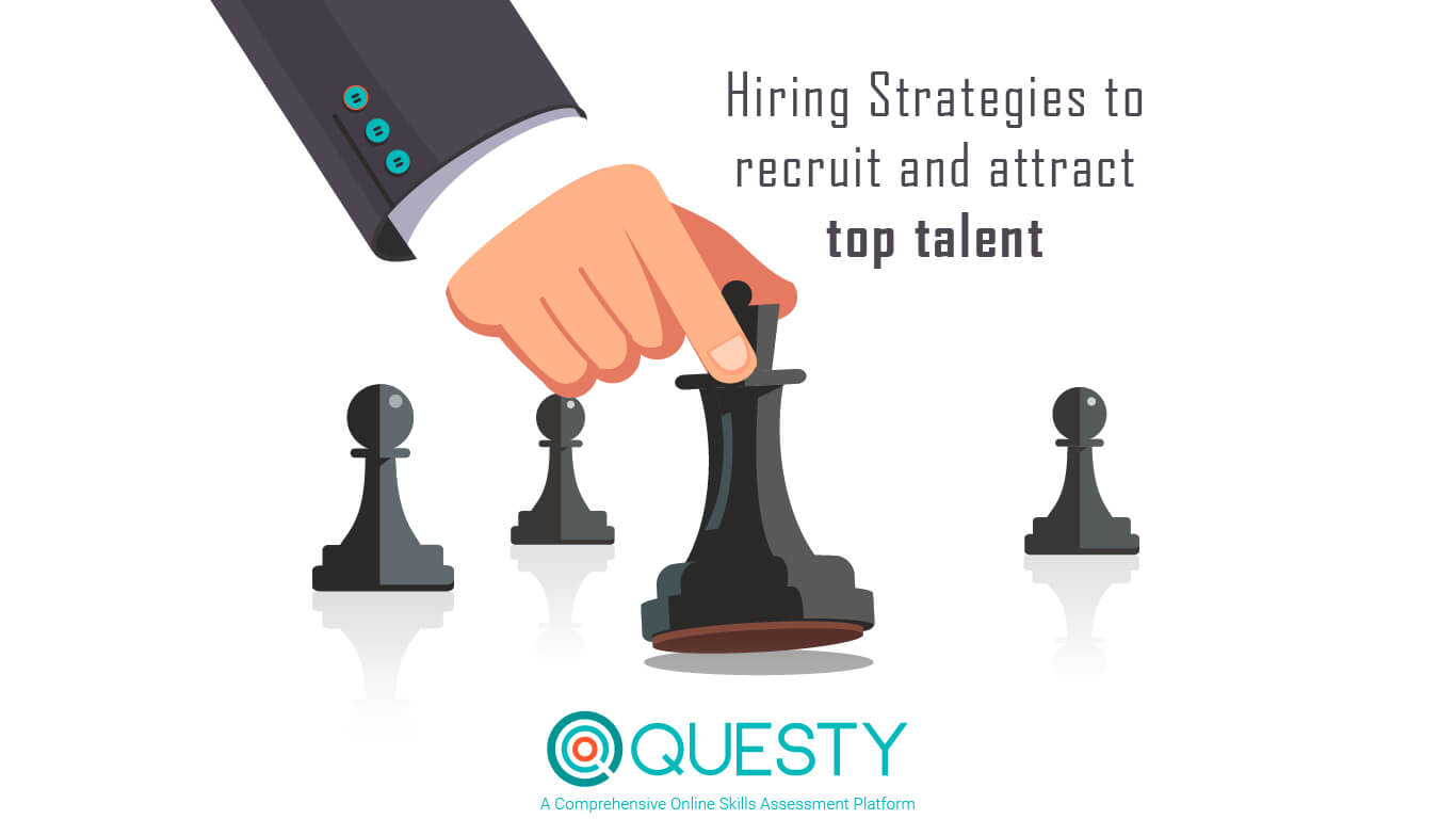Hiring Strategies to Attract & Recruit Top Talent