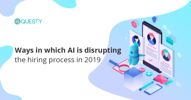 Ways in which AI is disrupting the hiring process in 2019